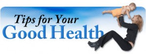 tips fo your good health